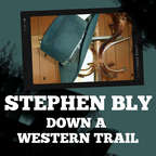 Stephen Bly Down A Western Trail  show