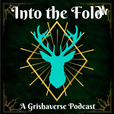 Into the Fold: A Grishaverse Podcast  show