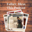 Father Bless This Podcast show