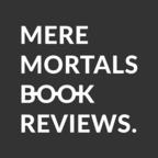 Mere Mortals Book Reviews show