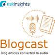 Risk Insights Blogcast (Spoken blog articles) show