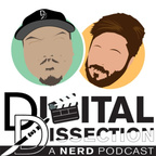 Digital Dissection: A Nerd Podcast show