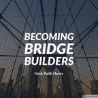 Becoming Bridge Builders show