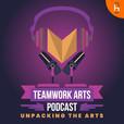 Teamwork Arts Podcast show
