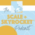Scale + Skyrocket Your Business! show