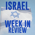 Israel Week in Review show