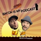 Bacon is My Podcast show