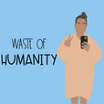 Waste of Humanity show