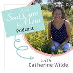 Soul Care Mom Podcast show