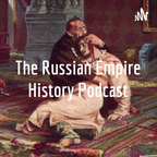 The Russian Empire History Podcast show
