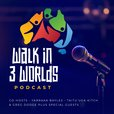 Walk in 3 Worlds Podcast show