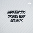 Indianapolis Grease Trap Services show