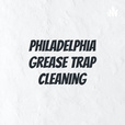 Philadelphia Grease Trap Cleaning show