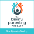 The Blissful Parenting Podcast show