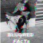 Blurred Facts show