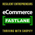 eCommerce Fastlane | Shopify Podcast For DTC Brands | Growth Marketing Strategy For Entrepreneurs show