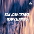 San Jose Grease Trap Cleaning show