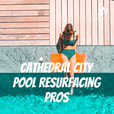 Cathedral City Pool Resurfacing Pros show