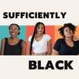Sufficiently Black show