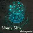 Money Men - An Audio Drama show