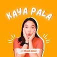 Kaya Pala Podcast show